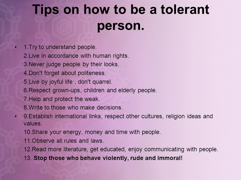 Tips on how to be a tolerant person.